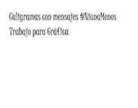 Caligramas #Niunamenos , trabajo estudiantil.