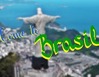 Come to Brasil