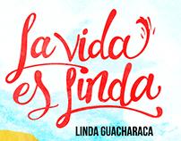 La vida es Linda