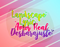 Landscape Lyric - Amor Real - Desbarajuste