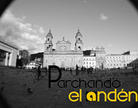 Serie Web Parchando el anden (Realización audiovisual)