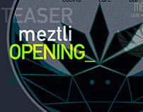 [TEASER] MEZTLI BAR // OPENING