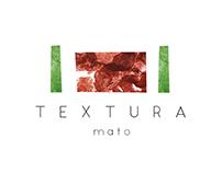 Textura // Mato