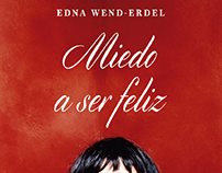 Miedo a ser feliz, Edna Wenderdel, Ediciones B