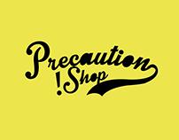 Precaution Shop- Línea Gráfica