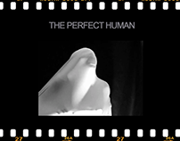 The Perfect Human