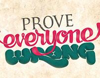 Prove Everyone Wrong
