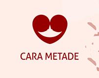 Cara Metade | App