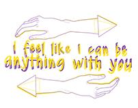 I feel like I can be anything