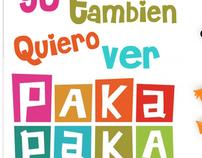 Yo tambien quiero ver Paka Paka