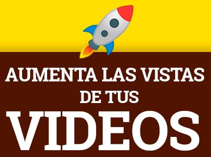 AUMENTA LAS VISTAS DE TUS VIDEOS