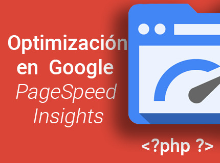 Optimización en Google PageSpeed Insights